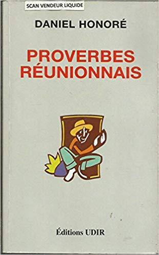 Proverbes réunionnais : 715 proverbes et variantes