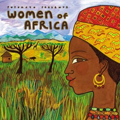 Women of Africa : Putumayo presents