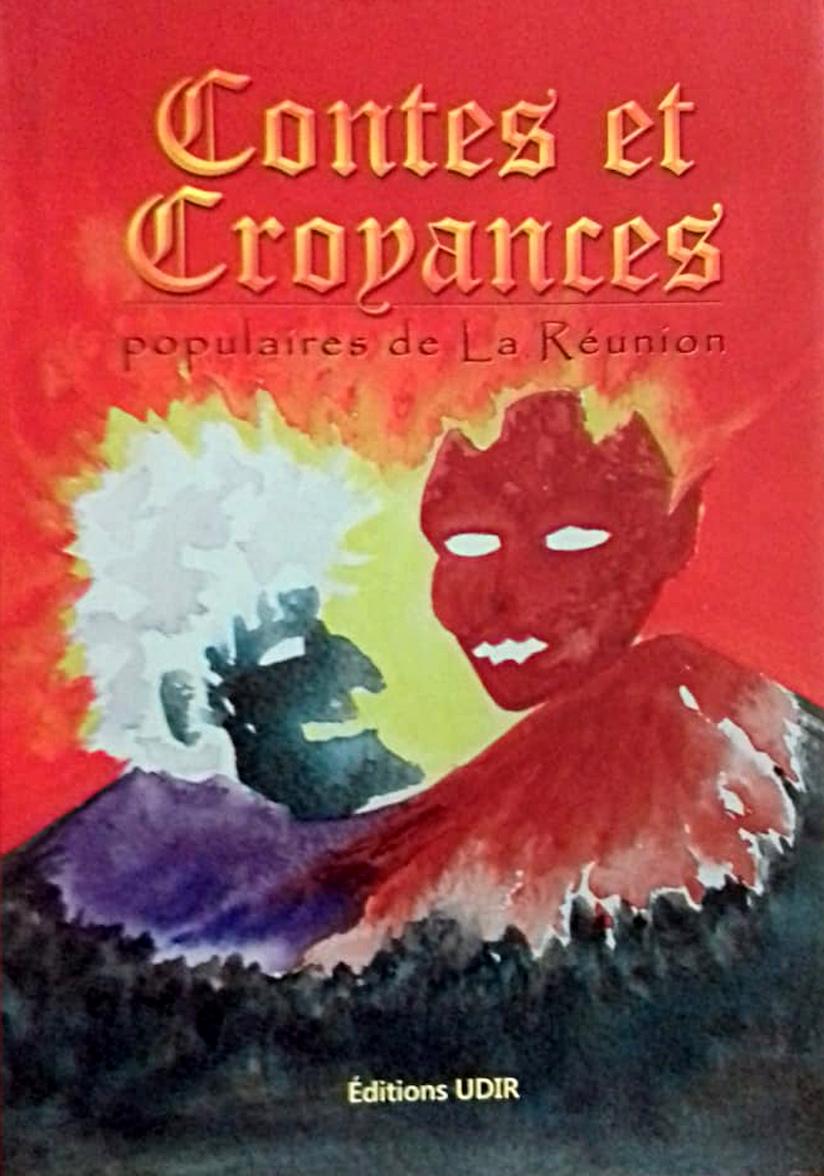 Contes et croyances populaires de La Réunion